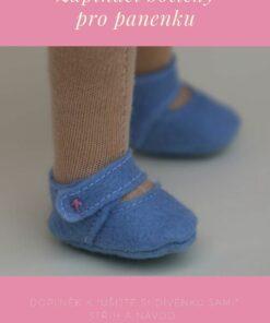 Střevíčky pro dívenku, botičky pro panenku, střih na botičky z plsti